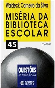 """Capa do livro """"Miséria da biblioteca escolar"""""""
