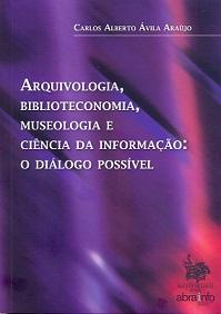 Capa de Arquivologia, Biblioteconomia, Museologia e Ciência da informação: o diálogo possível