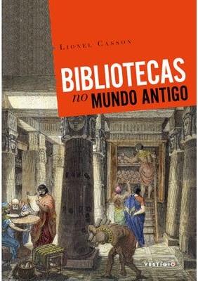 Capa do livro Bibliotecas no mundo antigo